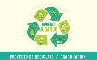 Proyecto de Reciclaje – Grado Jardín